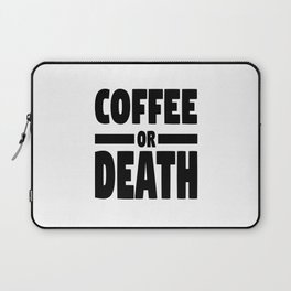 Coffee or death Laptop Sleeve