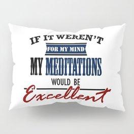 Quiet Mind Excellent Meditation Pillow Sham