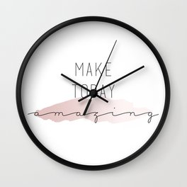 Make Today Amazing Typography Sign Wall Clock