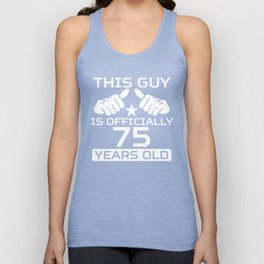 This Guy Is Officially 75 Years Old Unisex Tank Top