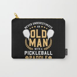 Never Underestimate Old Man With A Pickleball Paddle Gift Carry-All Pouch