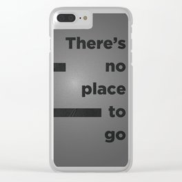 Graphic Poster #07 - There's No Place To Go Clear iPhone Case