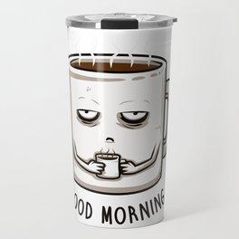 Good morning Travel Mug