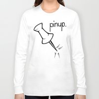 pinup Long Sleeve T-shirts featuring Pinup. by Ebenezer Hedgehog