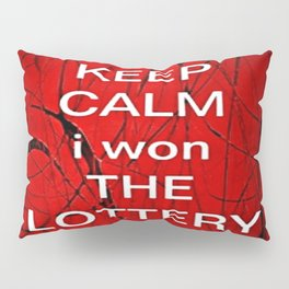 Keep Calm I Won The Lottery - phone cases for 6 - phone cases for 6s plus Pillow Sham