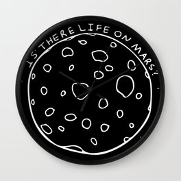 IS THERE LIFE ON MARS (B/W) Wall Clock