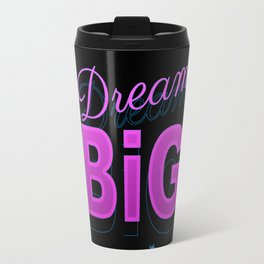 Dream big motto inspirational quote 80s 90s style design Travel Mug
