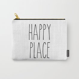 Happy Place Saying Carry-All Pouch