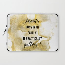 Insanity runs in my family. - Movie quote collection Laptop Sleeve