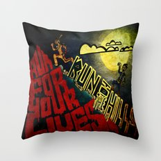 Run to the Hills, Run for Your Lives! Throw Pillow