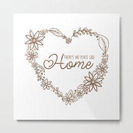 There's No Place Like Home, Quote Metal Print