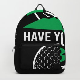 Have You Seen My Balls Golf Ball Clubs Golfers Backpack