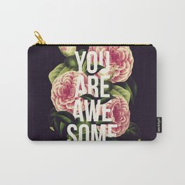 You Are Awesome Carry-All Pouch