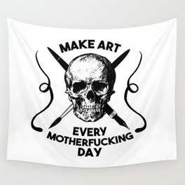 Make Art Every Motherfucking Day (black on white) Wall Tapestry