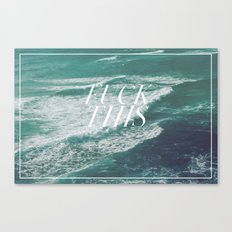F@ck This 8 Canvas Print