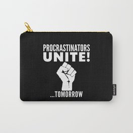 Procrastinators Unite Tomorrow (Black & White) Carry-All Pouch