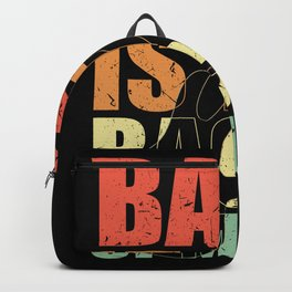 Bass Player BASS IS THE BACON OF MUSIC Bass Player Backpack