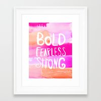 allyson johnson Framed Art Prints featuring Bold Fearless and Strong by Rebecca Allen and Allyson Johnson by Allyson Johnson