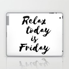 Relax today is Friday Laptop & iPad Skin
