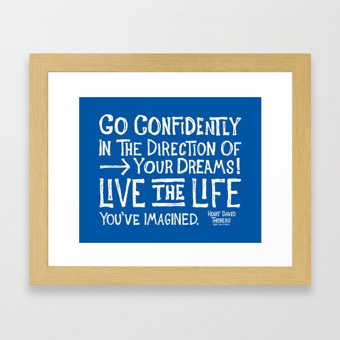 Go Confidently In The Direction Of Your Dreams Framed Art Print