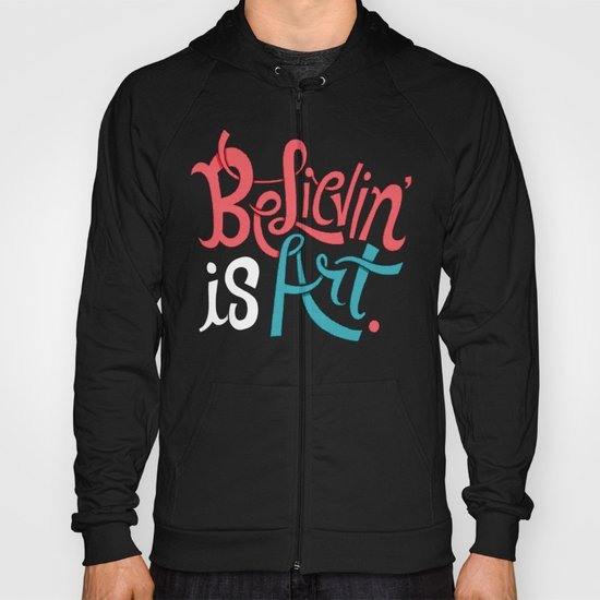 Believing is Art Hoody