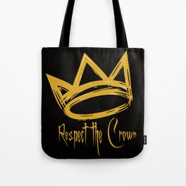 Respect the Crown Tote Bag