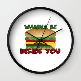 Wanna Be Inside You Cheeseburger Wall Clock