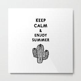 Keep calm & enjoy summer / cactus Metal Print