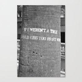 If I Weren't A Tree... Canvas Print