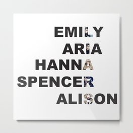Pretty Little Liars - Girls Name Acrostic Metal Print