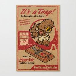 It's a Trap! Canvas Print