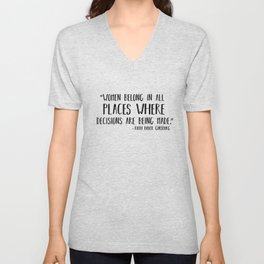 Women Belong In All Places Where Decisions are Being Made Unisex V-Neck