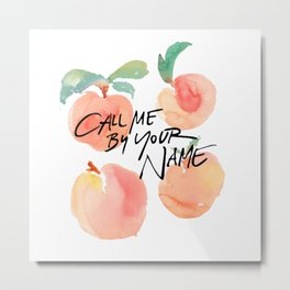 Call Me By Your Name - Peaches Metal Print