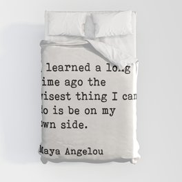 I Learned A Long Time Ago To Be On My Own Side Maya Angelou Quote Duvet Cover