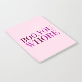 Boo You Whore, Funny Quote Notebook