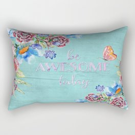 Be awesome today - Roses Flowers and Typography on teal Rectangular Pillow