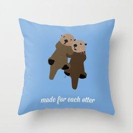Made For Each Otter Throw Pillow