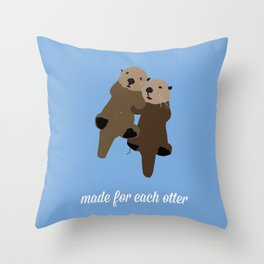 Made For Each Otter Throw Pillow