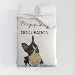 Play is my Occupation Boston Comforters