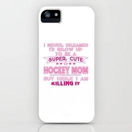 SUPER CUTE A HOCKEY MOM iPhone Case