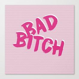 Bad Bitch Canvas Print
