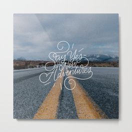 Say Yes to Adventure Metal Print