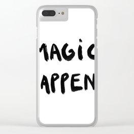 Magic happens Clear iPhone Case
