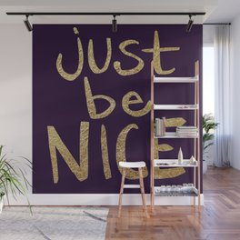 Just Be Nice Wall Mural