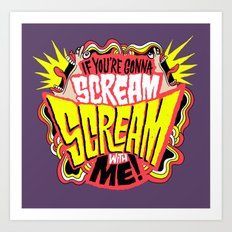 Scream With Me Art Print