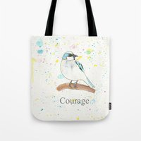 courage Tote Bags featuring Courage by Tammy Kushnir