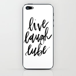"""""""Live Laugh Lube"""" iPhone Skin"""
