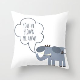 You blow me away - cute elephant Throw Pillow