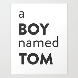 A Boy Named Tom Art Print