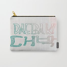 Awesome! Daebak! Carry-All Pouch